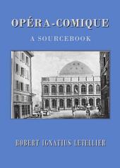 Opéra-Comique: A Sourcebook