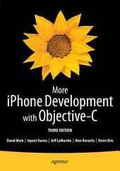 More iPhone Development with Objective-C: Further Explorations of the iOS SDK, Edition 3