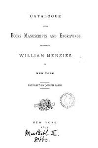 Catalogue of the books  manuscripts and engravings belonging to William Menzies PDF