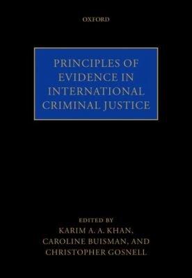 Principles of Evidence in International Criminal Justice