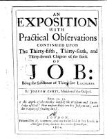 An Exposition with Practical Observations Continued Upon the Thirty fifth  Thirty sixth  and Thirty seventh Chapters of the Book of Job PDF