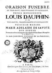 Oraison funèbre de... Louis Dauphin et de Marie Adelaïde de Savoye son épouse. Prononcée aux Estats de Languedoc dans l'Eglise de Nôtre-Dame de Montpellier le 19. Janvier 1713. Par Messire Jean-Cesar Rousseau de La Parisiere...