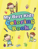 My Best Kids Coloring Book