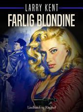Farlig blondine