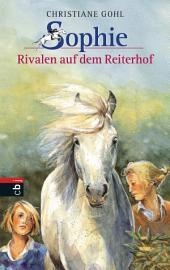 Sophie - Rivalen auf dem Reiterhof