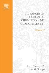 Advances in Inorganic Chemistry and Radiochemistry: Volume 17