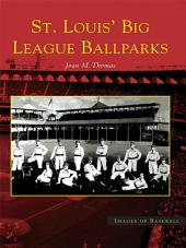St. Louis' Big League Ballparks