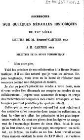 Recherches sur quelques médailles historiques du XVIe siècle: lettre de M. Etienne Cartier fils à M. Cartier père, directeur de la Revue numismatique