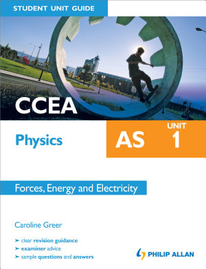 CCEA AS Physics Student Unit Guide  Unit 1 Forces  Energy and Electricity PDF