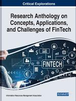 Research Anthology on Concepts, Applications, and Challenges of FinTech
