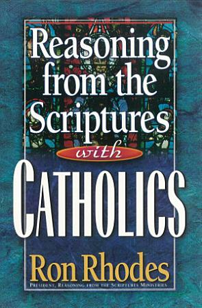 Reasoning from the Scriptures with Catholics PDF