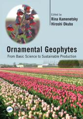 Ornamental Geophytes: From Basic Science to Sustainable Production