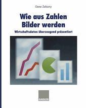 Wie aus Zahlen Bilder werden: Wirtschaftsdaten überzeugend präsentiert, Ausgabe 4