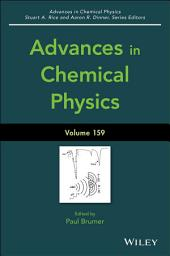 Advances in Chemical Physics: Volume 159