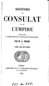 Histoire du consulat et de l'empire, faisant suite à l'Histoire de la Révolution française. [With] Atlas: Volume19