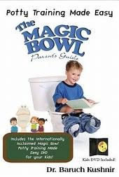 The Magic Bowl Parents Guide: Potty Training Made Easy