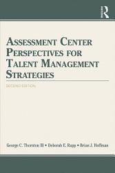 Assessment Center Perspectives For Talent Management Strategies Book PDF