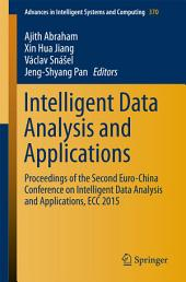 Intelligent Data Analysis and Applications: Proceedings of the Second Euro-China Conference on Intelligent Data Analysis and Applications, ECC 2015