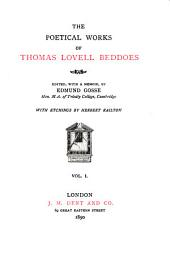 The Poetical Works of Thomas Lovell Beddoes: Memoir. Poems collected in 1851. Poems hitherto unpublished. The bride's tragedy. The improvisatore. Miscellaneous poems