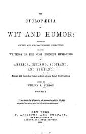 The Cyclopædia of Wit and Humor: Containing Choice and Characteristic Selections from the Writings of the Most Eminent Humorists of America, Ireland, Scotland, and England. Illustrated with Twenty-four Portraits on Steel, and Many Hundred Wood Engravings, Volume 1