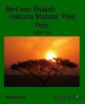 Hakuna Matata; Pole, Pole.: Safari pur