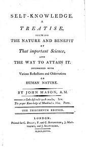 Self-Knowledge; a treatise shewing the nature and benefit of that science and the way to attain it. 13. ed