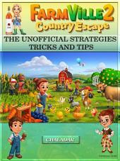 Farmville 2 Country Escape the Unofficial Strategies Tricks and Tips