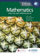 Mathematics for the IB Diploma: Analysis and Approaches SL Student Book