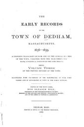 The Early Records of the Town of Dedham, Massachusetts: 1636-1659. volume three