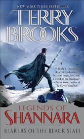 Bearers of the Black Staff: Legends of Shannara