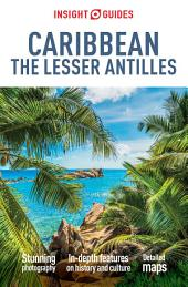 Insight Guides Caribbean - The Lesser Antilles: Edition 7