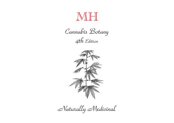 Cannabis Botany 4th Edition Naturally Medicinal Marijuana Horticulture PDF