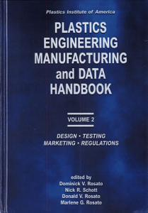 Plastics Institute of America Plastics Engineering  Manufacturing   Data Handbook PDF
