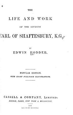 The Life and Work of the 7th Earl of Shaftesbury  K G  PDF