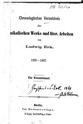 Chronologisches Verzeichnis der musikalischen Werke und liter. Arbeiten von Ludwig Erk, 1825 - 1867: Für Freundeshand