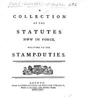 A Collection of the Statutes now in force relating to the Stamp Duties. [By J. Bindley.] Few MS. notes