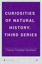 Curiosities of natural history: Volume 2