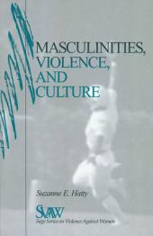 Masculinities, Violence and Culture