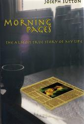Morning Pages: The Almost True Story of My Life