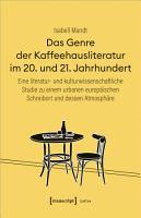 Das Genre der Kaffeehausliteratur im 20  und 21  Jahrhundert PDF