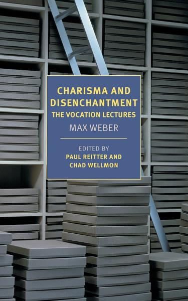 Download Charisma and Disenchantment  The Vocation Lectures Book