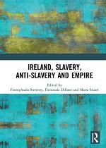 Ireland, Slavery, Anti-Slavery and Empire
