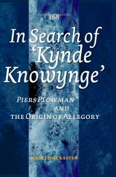 "In Search of ""Kynde Knowynge"": Piers Plowman and the Origin of Allegory"