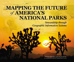 Mapping The Future Of America S National Parks