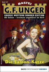 G. F. Unger Sonder-Edition 127 - Western: Die Saloon-Katze