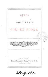 Queen Philippa's golden booke [of verse, by A. Manning].
