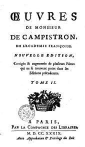 Oeuvres de Monsieur de Campistron: Volume2