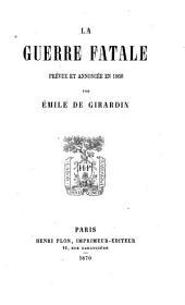 La Guerre fatale prévue et annoncée en 1868