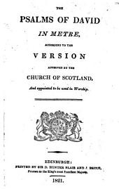 The Psalms of David in metre ... Allowed by the General Assembly of the Kirk of Scotland, etc