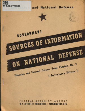 Government Sources of Information on National Defense     Federal Security Agency  Paul V  McNutt  Administrator  U S  Office of Education  John W  Studebaker  Commissioner